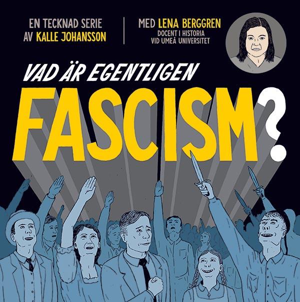 Vad är egentligen fascism? En tecknad serie av Kalle Johansson, med Lena Berggren